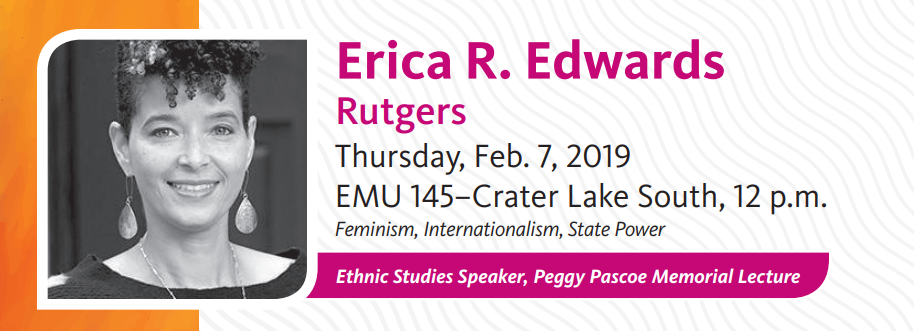 Rutgers professor Erica A. Edwards will soon deliver this year's Peggy Pascoe Memorial Lecture in Ethnic Studies.