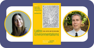 "Sarah D Wald and David J Vázquez Book Launch for ""Latinx Environmentalisms"""