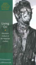 Living Oil: Petroleum Culture in the American Century