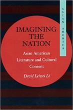 Imagining the Nation: Asian American Literature and Cultural Consent