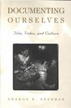 """Book cover for """"Documenting Ourselves: Film, Video, and Culture"""""""