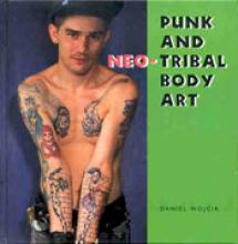 Punk and Neo-Tribal Body Art