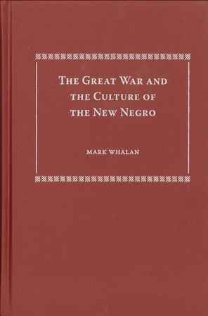 The Great War and the Culture of the New Negro